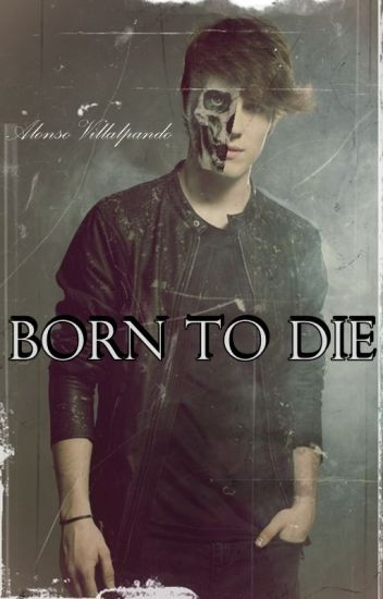 Born to die ➳ a.v | E D I T A N D O |