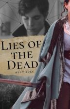 Lies of the Dead. by Ally_R_Rose