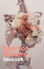 heart of flowers|taekook ✔ by grungethot