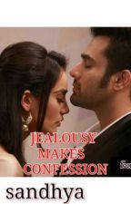 JEALOUSY MAKES CONFESSION by dreamy_behir_sandy