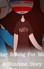 Stay Strong For Me / A RusAme Story by Ave_CaptainOfPepsi
