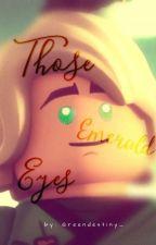 Those Emerald Eyes (Lloyd x Reader) !𝗗𝗜𝗦𝗖𝗢𝗡𝗧𝗜𝗡𝗨𝗘𝗗! by Greendestiny_