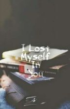 I lost my self in you by froydesyaz
