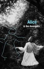 Alice and the Avengers  by Readinginwonderlandx