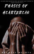 Phases Of Heartbreak by Racheal_Mujota
