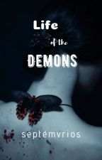 Life of The Demons [Completed] by Emvrios