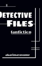 Detective Files-file 4 (fanfic) [SLOW UPDATE] by akarimayusume