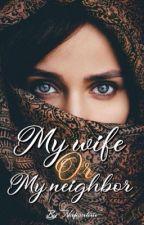 My Wife or My Neighbor  by nafisatuu