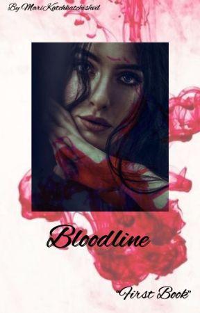 """BloodLine """"First Book""""  by MariKatchkatchishvil"""