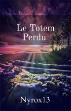 Le Totem Perdu by Nyrox13