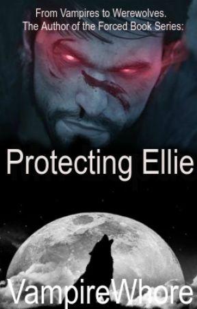 Protecting Ellie (R-rated) (Werewolf.) by VampireWhore