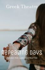 Repeating Days by GreekTheatre