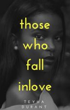 Those Who Fall In Love  (BWWM) by kryshelll
