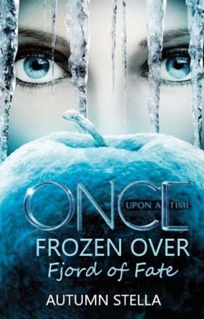 Once Upon A Time Frozen Over: Fjord of Fate (Book Two) [Published Preview] by Kristannaslovechild