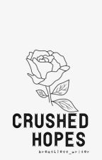 Crushed Hopes by breathless_writer