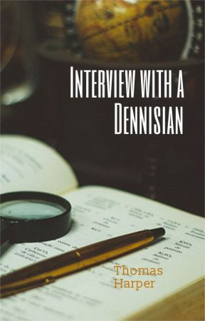 Interview with a Dennisian by AuthorTomH