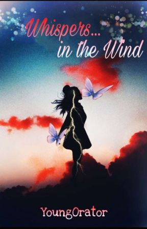 Whispers... in the Wind by YoungOrator