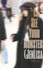 I See Your Monsters (JenLisa) by kukuroko