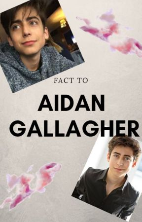 Fact to Aidan Gallagher [EN/FR] by Banshee_Gallagher