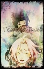 Fearless Trust (SasuSaku) by SakuraCherryCat