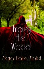 Through the Wood by SEViolet