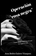 "Operación ""rosa negra"" by AnaBelnCaleroVzquez"