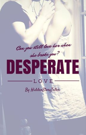 Desperate Love (Short Story) by HiddenStoryTeller