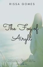 The Fog of Airyll by RissaGomes