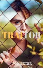 Traitor (Traitors and Patriots) by achilles22