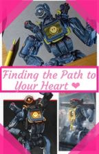 Finding The Path To Your Heart ❤️🤖 (Apex Legends Pathfinder X Reader ) by aiyakuma