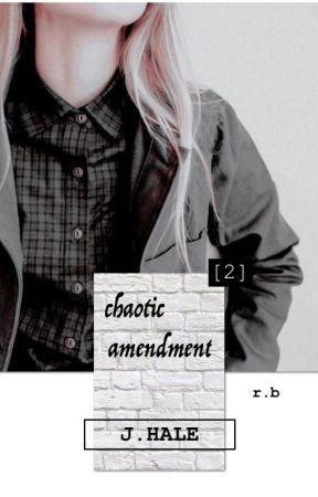 CHAOTIC AMENDMENT // J. HALE // ii. by redwings_birdss
