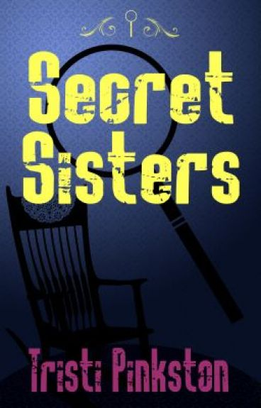 Secret Sisters - an LDS cozy mystery by TristiPinkston