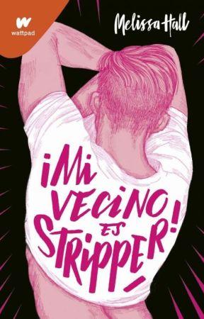 ¡Mi vecino es stripper! by Itsbeautifulove