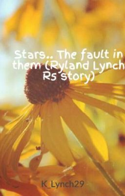Stars The fault in them (Ryland Lynch R5 story)