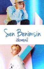Sen Benimsin (YAOİ)✓ by alonenil