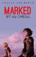 Marked by an Omega | A Hiccstrid fanfic by guccialien25