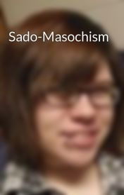 Sado-Masochism by Raizah