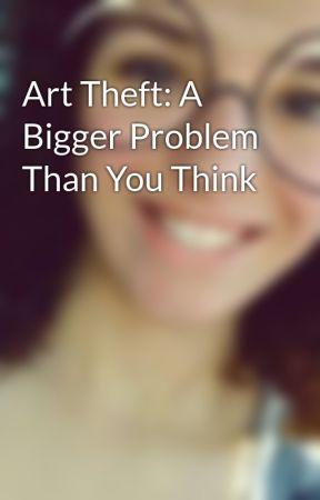 Art Theft: A Bigger Problem Than You Think by cutelilfox