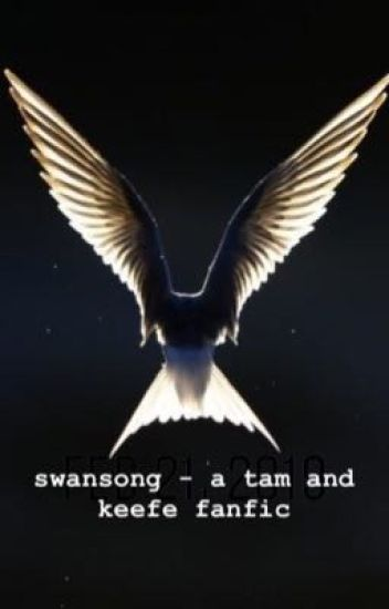 swansong - a tam and keefe fanfic