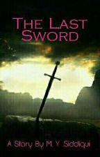 The Last Sword.. by Yahya420