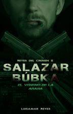 Salazar Búbka. Volumen II by LuisamarReyes