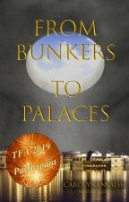 From Bunkers to Palaces by carolynannaish