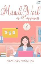 Miracle Work Of Happiness by Ayas_Ayuningtias