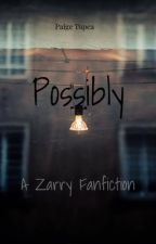 Possibly (Zarry) by paige_ttt