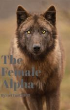 The Female Alpha by GetTurnt2003