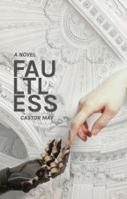 Faultless by Castor May by pilipalea