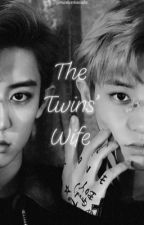 The Twins' Wife | ChanBaek FF by minkookiecake