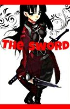 The Sword ( Naruto Fanfic) by narutofanwriter1