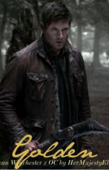 Golden (Dean Winchester x OC)