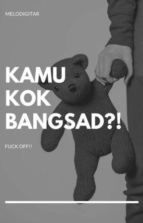 Kamu Kok Bangsad?! (GxG) by Melodigitar